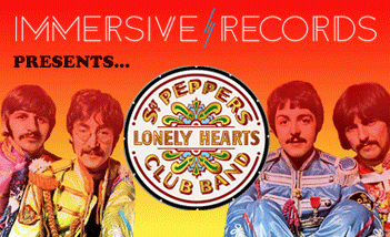 Immersive Records Presents Sgt Pepper's Lonely Hearts Club Band By The Beatles